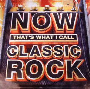 VARIOUS - Now That's What I Call Classic Rock