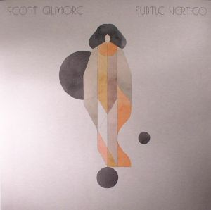 GILMORE, Scott - Subtle Vertigo