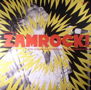 VARIOUS - Welcome To Zamrock! Vol 1: How Zambia's Liberation Led to A Rock Revolution 1972-1977