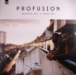 PROFUSION - Where Do I Begin?