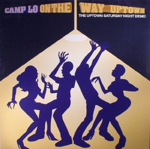 CAMP LO - On The Way Uptown: The Uptown Saturday Night Demo