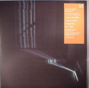 BLUE HOUR/MARK BROOM/SUBSTANCE/PANGAEA/VC 118A - Blue Hour Remixed 2