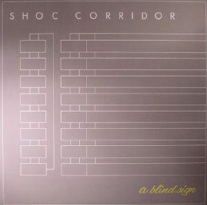 SHOC CORRIDOR - A Blind Sign (reissue)