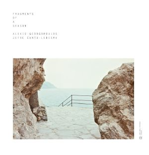 GEORGOPOULOS, Alexis/Jefre CANTU-LEDESMA - Fragments Of A Season