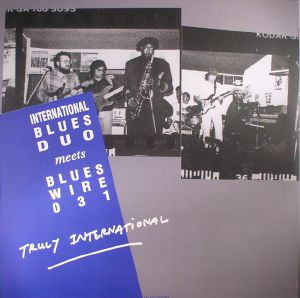INTERNATIONAL BLUES DUO meets BLUES WIRE 031 - Truly International (reissue)