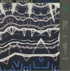 BANABILA, Michel - Trespassing/Marilli