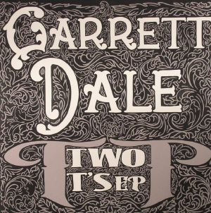 DALE, Garrett - Two Ts EP