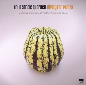 COLIN STEELE QUARTET - Diving For Pearls: Jazz Interpretations Of The Pearlfishers Songbook