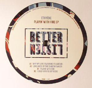 ETHYENE - Playin' With Fire EP