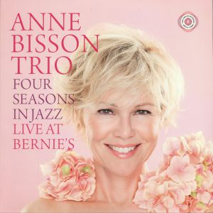 ANNE BISSON TRIO - Four Seasons In Jazz: Live At Bernie's