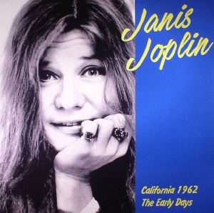 JOPLIN, Janis - California 1962: The Early Years (reissue)