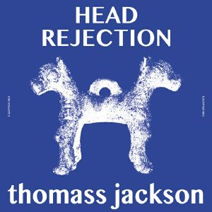 JACKSON, Thomass - Head Rejection (feat Boot & Tax remix)