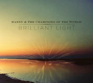 DANNY & THE CHAMPIONS OF THE WORLD - Brilliant Light & Photogene