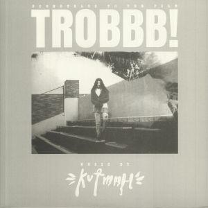 KUTMAH - TROBBB! (Soundtrack)