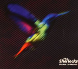 SHERLOCKS, The - Live For The Moment