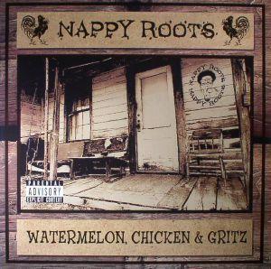 NAPPY ROOTS - Watermelon Chicken & Gritz (reissue)