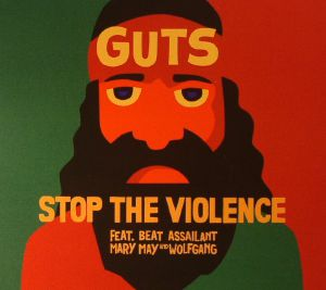 GUTS feat BEAT ASSAILANT/MARY MAY/WOLFGANG - Stop The Violence