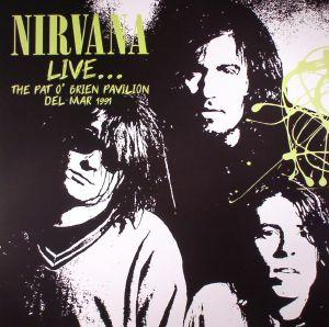 NIRVANA - Live: The Pat O'Brien Pavilion Del Mar 1991
