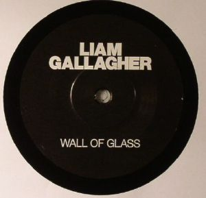 GALLAGHER, Liam - Wall Of Glass