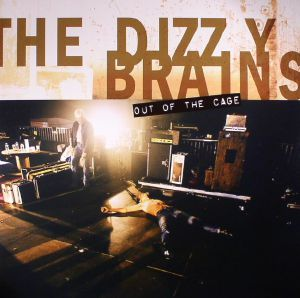 DIZZY BRAINS, The - Out Of The Cage