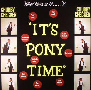 CHECKER, Chubby - It's Pony Time
