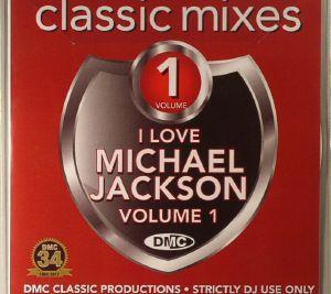 JACKSON, Michael - Classic Mixes: I Love Michael Jackson Volume 1
