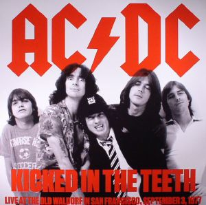 AC/DC - Kicked In The Teeth: Live At The Old Waldorf In San Francisco September 3 1977