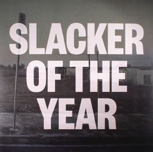 LAWRIE, Jim - Slacker Of The Year