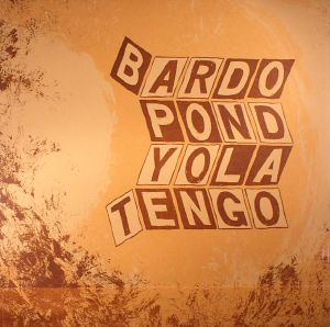 BARDO POND/YO LA TENGO - Parallelogram A La Carte