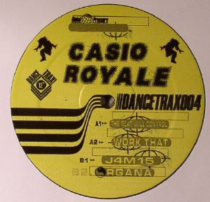 CASIO ROYALE - The Beat Will Control: Dance Trax Vol 4
