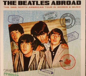 BEATLES, The - Abroad The 1965 North American Tour In Words & Music