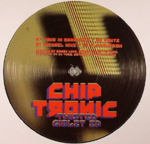 CHIP TRONIC - Twisted Giblet EP