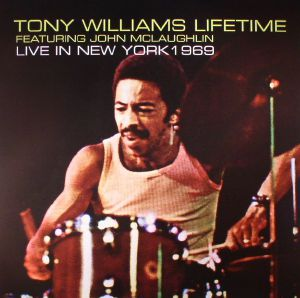 TONY WILLIAMS LIFETIME/JOHN MCLAUGHLIN - Live In New York 1969