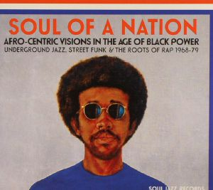 VARIOUS - Soul Of A Nation: Afro Centric Visions In The Age Of Black Power