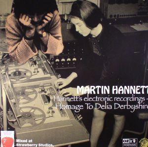 HANNETT, Martin - Homage To Delia Derbyshire: Hannett's Electronic Recordings