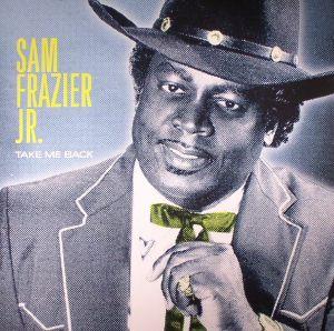 FRAZIER, Sam Jr - Take Me Back (reissue)