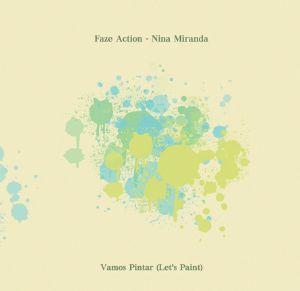 FAZE ACTION/NINA MIRANDA - Vamos Pintar (Let's Paint) (feat Max Essa mixes)