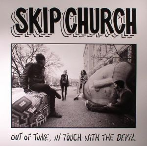 SKIP CHURCH - Out Of Tune In Touch With The Devil