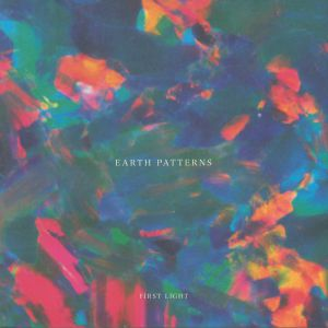 EARTH PATTERNS - First Light