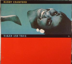 CRAWFORD, Randy - Naked & True: Deluxe Edition (remastered)