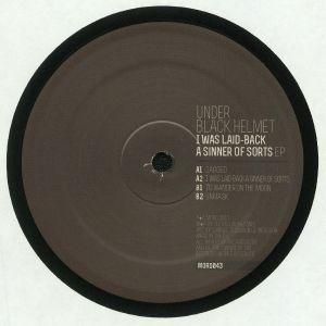 UNDER BLACK HELMET - I Was Laid Back A Sinner Of Sorts EP