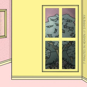 7 MINUTES IN HEAVEN - Symmetry EP