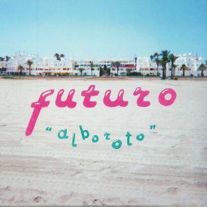 FUTURO - Alboroto