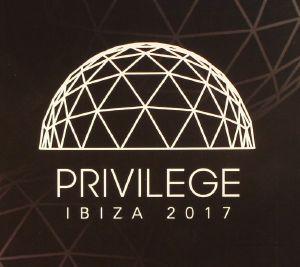 VARIOUS - Privilege: Ibiza 2017