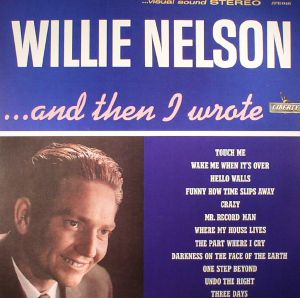 NELSON, Willie - And Then I Wrote (reissue)