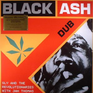 SLY & THE REVOLUTIONARIES with JAH THOMAS - Black Ash Dub (reissue)