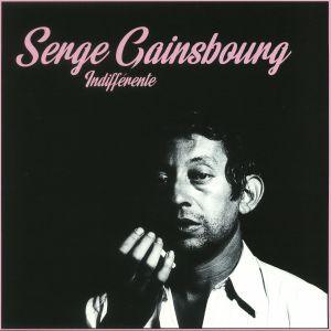 GAINSBOURG, Serge - Indifferente