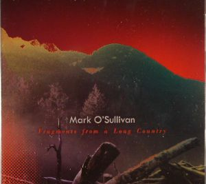 O'SULLIVAN, Mark - Fragments From A Long Country