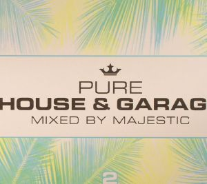 MAJESTIC/VARIOUS - Pure House & Garage 2