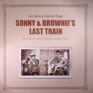 DAVIS, Guy/FABRIZIO POGGI - Sonny & Brownie's Last Train: A Look Back At Brownie McGhee & Sonny Terry